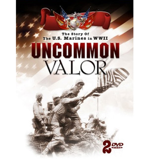 Uncommon Valor DVD - <i>The Story of the US Marines in WWII</i> - #4264