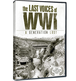 The Last Voices of WWI - A Generation Lost DVD - #5674