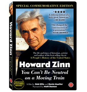 Howard Zinn: You Can't Be Neutral On a Moving Train - Special Commemorative Edition DVD - #8810